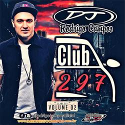 01 Club 297 Vol 02  Dj Rodrigo Campos