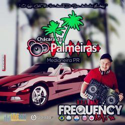 CD Chacara das Palmeiras-DJ FrequencyMix