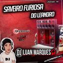 Saveiro Furiosa do Leandro - DJ Luan Marques - 01