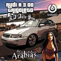 CD AUDI A3 DO GRIGOLETO BY DAS ARABIAS