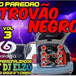 CD PAREDAO TROVAO NEGRO VOL 03 DJ ELZO