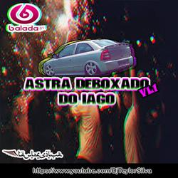 CD Astra Deboxado Do Iago Volume1