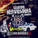 Saveiro Nervosinha do iaronka - DJ Luan Marques - 01