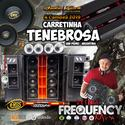 CD Carretinha Tenebrosa 2020 - DJ Frequency Mix - 00