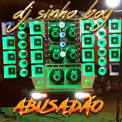 DJ sinho boy e paredao Abusadao 2020