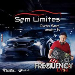 CD Sem Limites AutoSom -DJ Frequency Mix