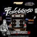 Palio Tenebroso do Armando - DJ Luan Marques - 01