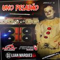 Uno Pesadao - Volume 2 - DJ Luan Marques - 01