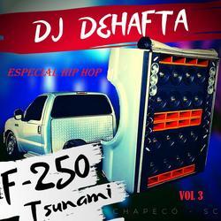 F250 TISUNAMY  ESPECIAL HUNGRIA HIP HOP
