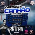 01 - Carreta Canhao - Dj Raffah