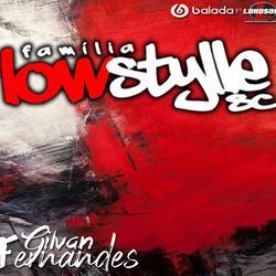 Familia Low Style - DJGilvanFernandes