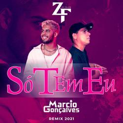 Zé Felipe  Só Tem Eu  Marcio Gonçalves Remix 2021