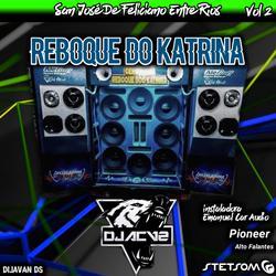 REBOQUE DO KATRINA VOL 2 DJ ACV2