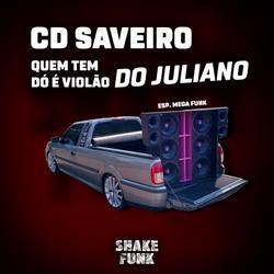 CD SAVEIRO QM TEM DO E VIOLAO DO JULIANO