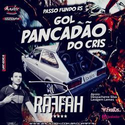 Gol Pancadao do Cris - Dj Raffah