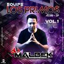 00-ABERTURA EQUIPE LOS PRIMOS VOL1 FACA SEU CD PERSONALIZADO WWW.DJMALBEK.COM WHATSAPP 4691213684