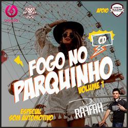 CD Fogo no Parquinho - Dj Raffah