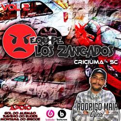 Equipe Los Zangados Vol2 DJRodrigoMaia