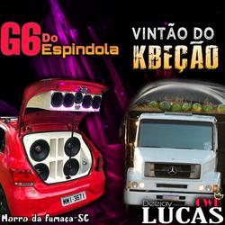 G6 DO ESPINDOLA E VINTAO DO KBECAO