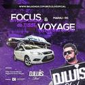 01 - CD Focus Arrasta Tchuca & Voyage Terrorista - DJ Luis Oficial