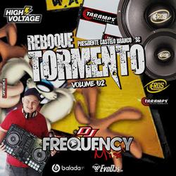 CD Reboque Tormento Vol02-DJFrequencyMix