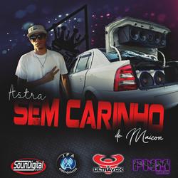 ASTRA SEM CARINHO DO MAICON