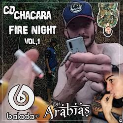 CD Chacara Fire Night