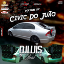 01 - CD Civic do Juao Vol. 7 - DJ Luis Oficial