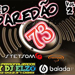 CD PAREDAO 73 VOL 02 BY DJ ELZO