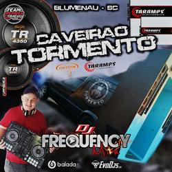 CD Caveirao Tormento - DJ Frequency Mix