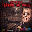 Carretinha Terror do Vale - DJ Cesar - 00