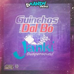 CD GUINCHOS DALBO E JANKI SUSPENSOES