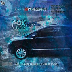 Fox Uber Delas do Leeh - DJChrisOliveira