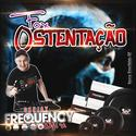 CD Fox Ostentacao - DJ Frequency Mix - 00