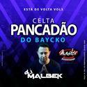 00-ABERTURA CELTA PANCADAO DO BAYCHO VOL5@WWW.DJMALBEK.COM WHATSAPP 4691213684