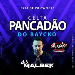 CELTA PANCADAO DO BAYCHO VOL5
