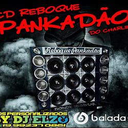 CD REBOQUE PANCADAO DO CHARLES DJ ELZO
