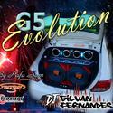 01 - G5 Evolution - DJ Gilvan Fernandes