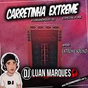 Carretinha Extreme Especial Funk - DJ Luan Marques - 01