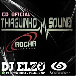 CD THIAGUINHO SOUND BY DJ ELZO