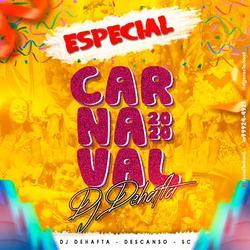CD ESPECIAL CARNAVAL 2020 DJ DEHAFTA