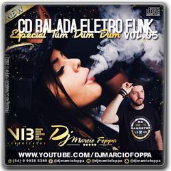CD BALADA ELETRO FUNK 05 DJ MARCIO FOPPA