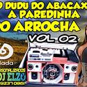01 ABERTURA PAREDINHA DO ARROCHA VOL 02 BY DJ ELZO