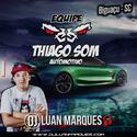 Equipe Thiago Som Automotivo - DJ Luan Marques - 01