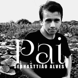 SEBHASTTIÃO ALVES - EP PAI (LANÇAMENTO 2020)