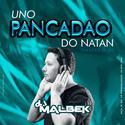 00-ABERTURA UNO PANCADAO DO NATAN ESPECIAL SERTANEJO REMIX@WWW.DJMALBEK.COM WHATSAPP 4691213684