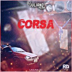 Corsa Do Lilo - Dj Juliano Vieira
