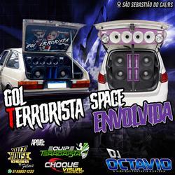 Gol Terrorista e Space Envolvida