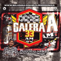 Galera 33 AM Vol01-DJRodrigoMaia