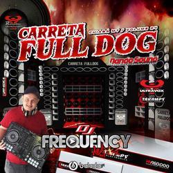 CD Carreta FullDog - DJFrequencyMix